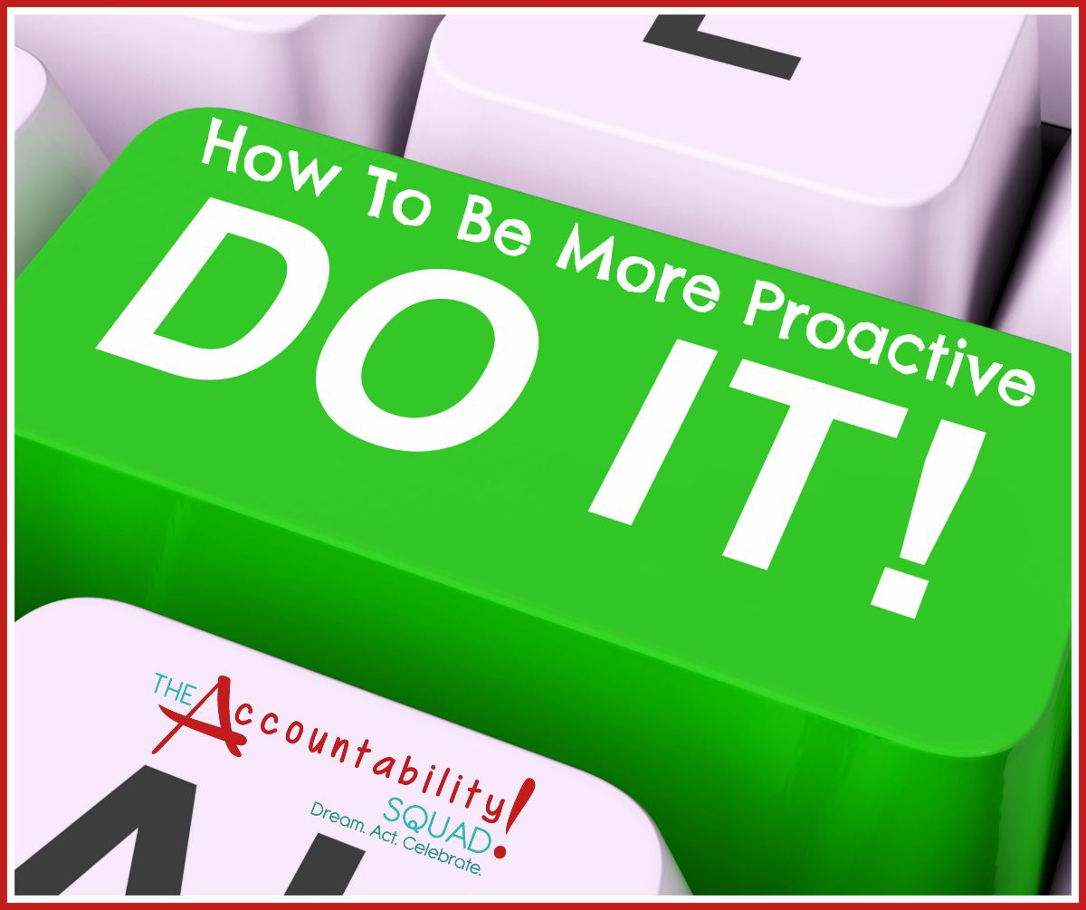 How to be more proactive accountability squad for More com