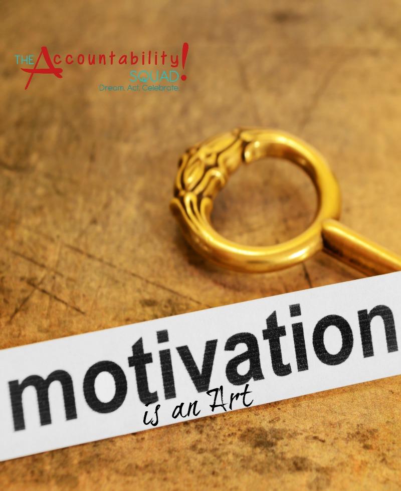 Motivation Is an Art