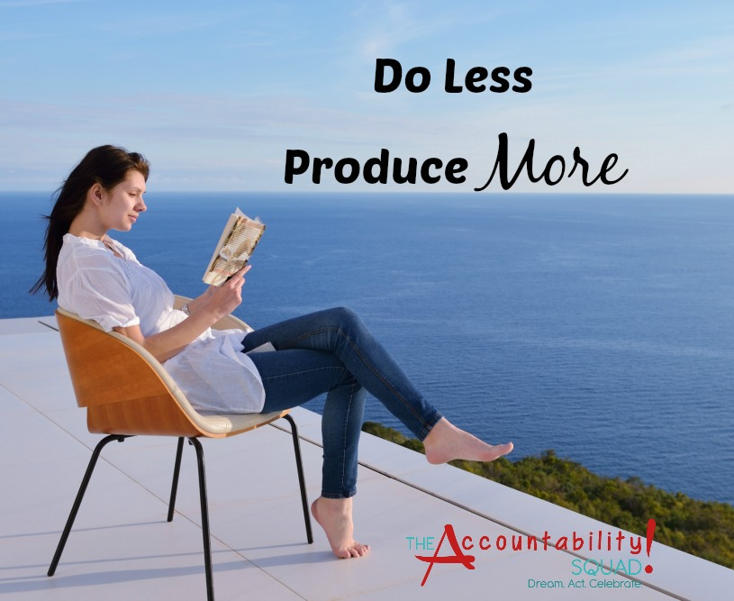 Do Less Produce More
